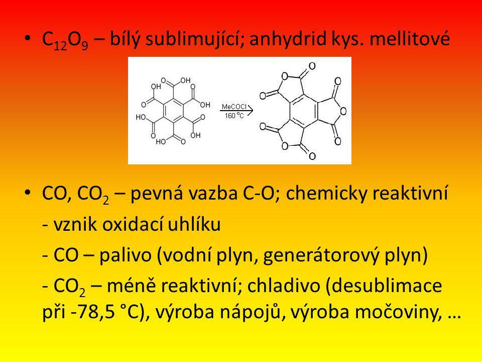 C12O9 – bílý sublimující; anhydrid kys. mellitové