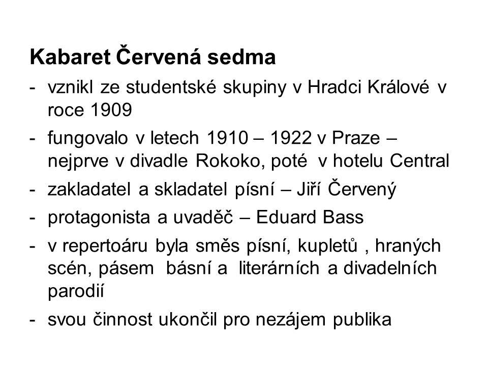 Kabaret Červená sedma vznikl ze studentské skupiny v Hradci Králové v roce 1909.