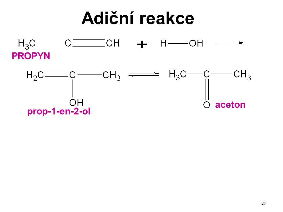 Adiční reakce PROPYN aceton prop-1-en-2-ol
