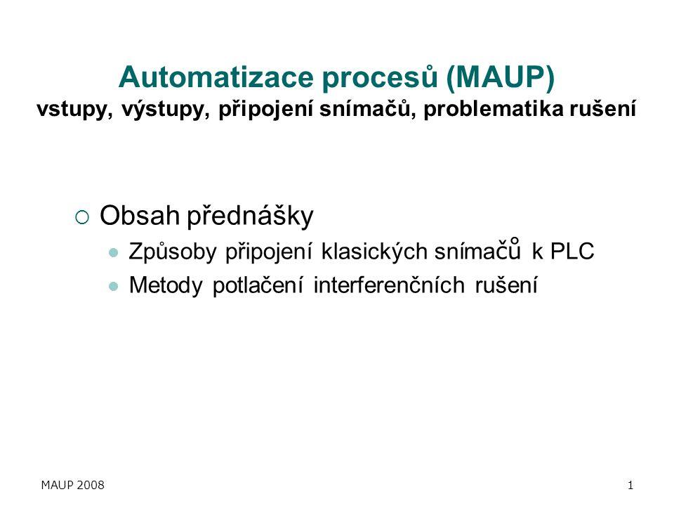 Automatizace procesů (MAUP) vstupy, výstupy, připojení snímačů, problematika rušení