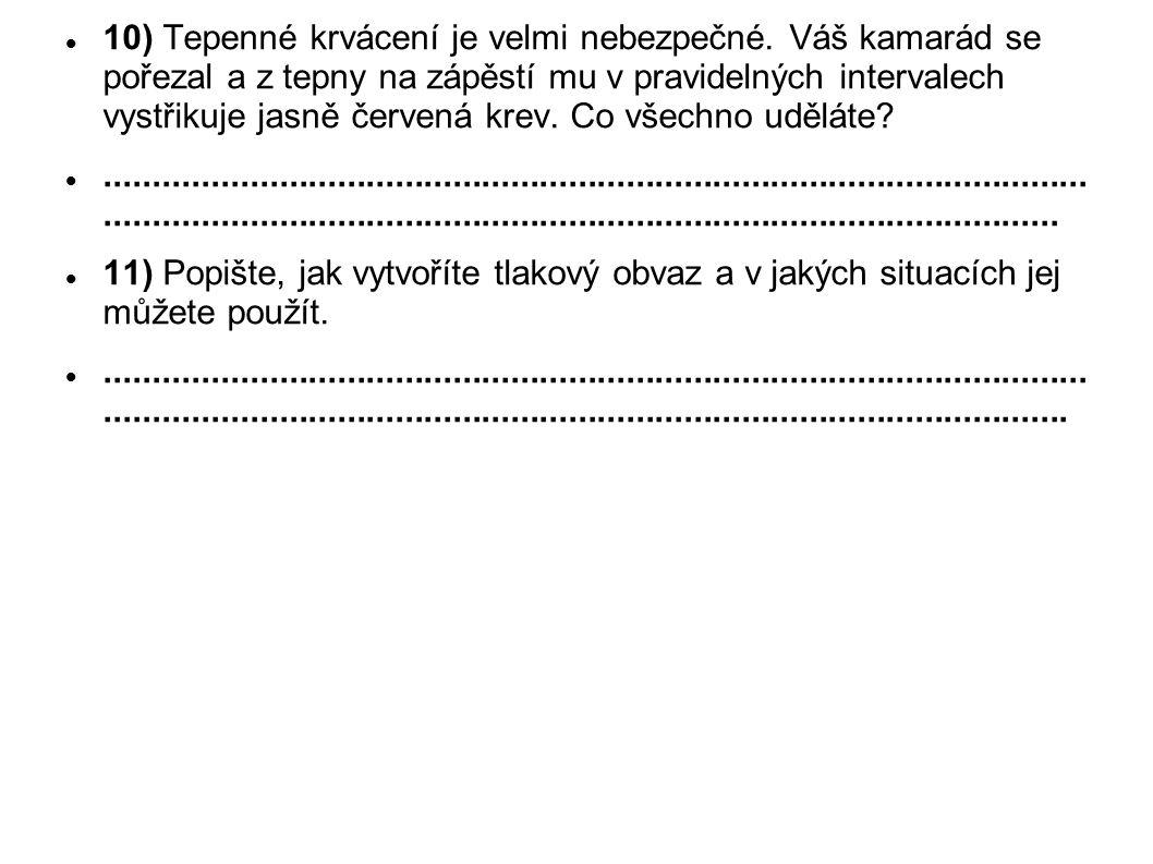 10) Tepenné krvácení je velmi nebezpečné