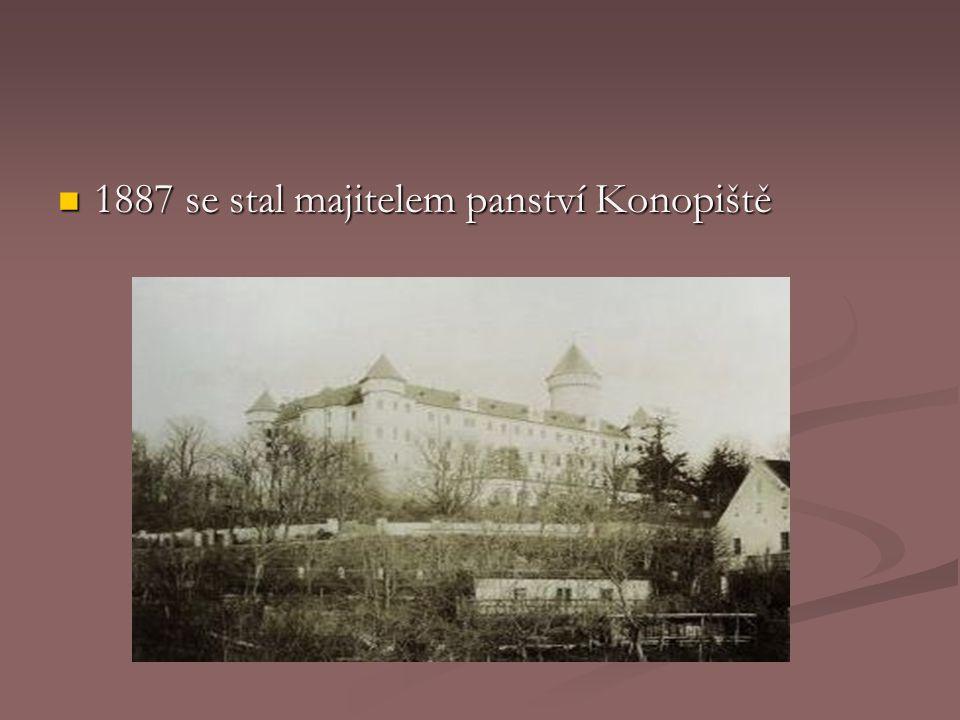 1887 se stal majitelem panství Konopiště