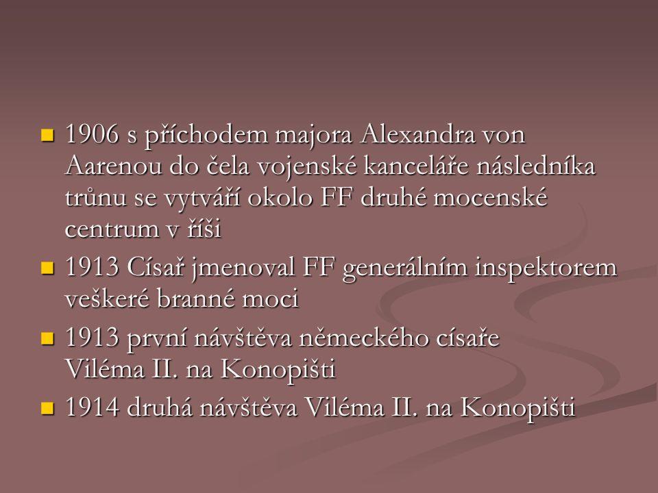 1906 s příchodem majora Alexandra von Aarenou do čela vojenské kanceláře následníka trůnu se vytváří okolo FF druhé mocenské centrum v říši