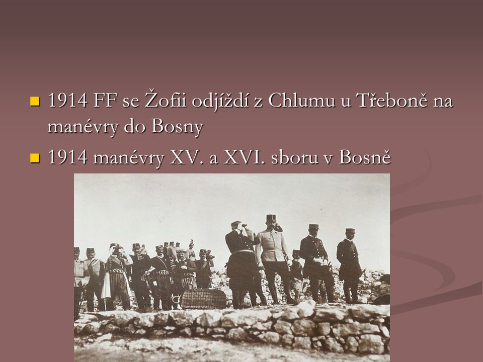 1914 FF se Žofii odjíždí z Chlumu u Třeboně na manévry do Bosny
