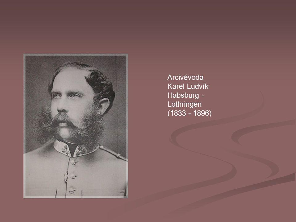 Arcivévoda Karel Ludvík Habsburg - Lothringen (1833 - 1896)