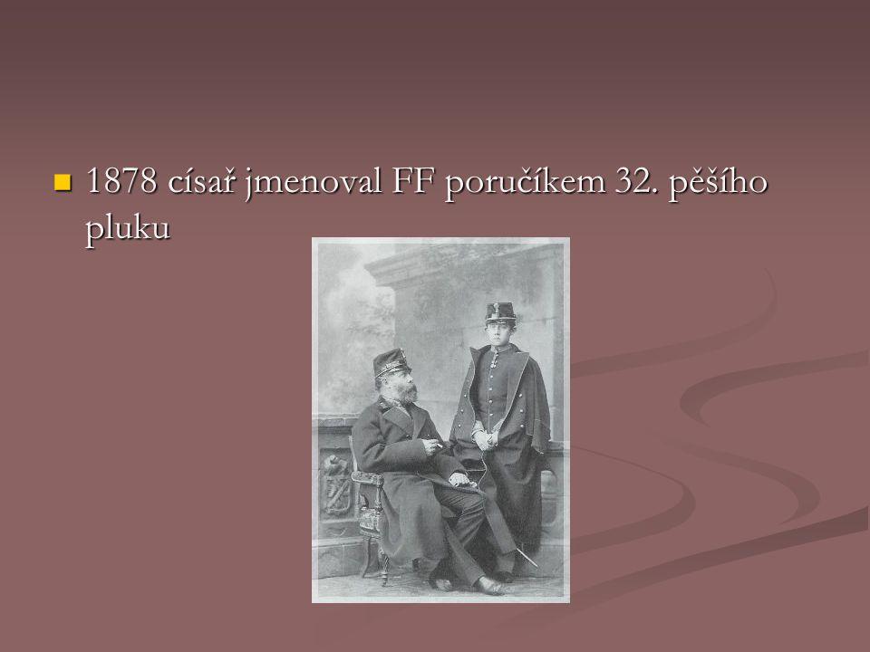 1878 císař jmenoval FF poručíkem 32. pěšího pluku
