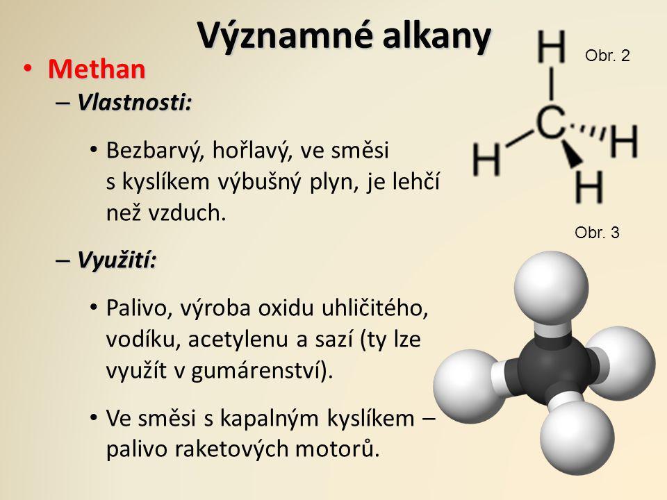 Významné alkany Methan Vlastnosti:
