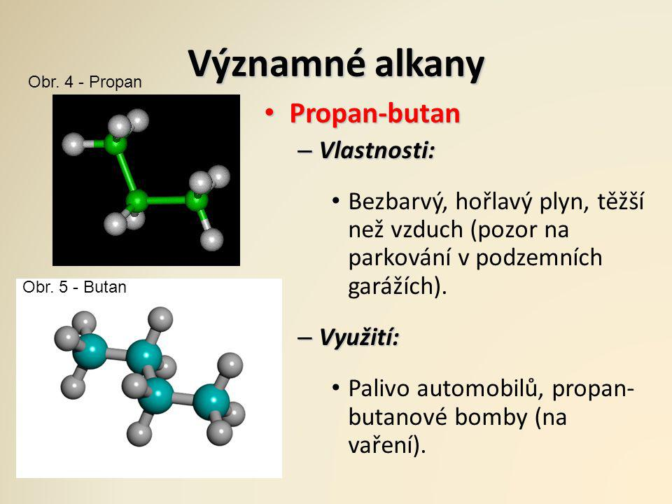 Významné alkany Propan-butan Vlastnosti: