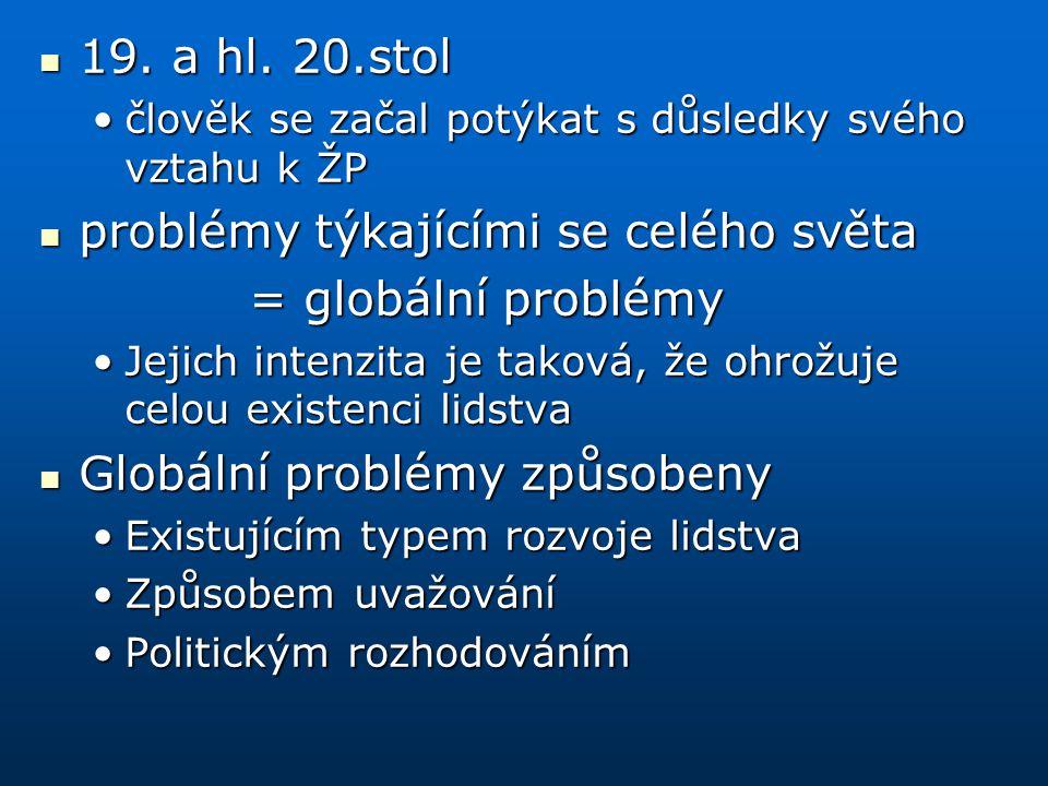 problémy týkajícími se celého světa = globální problémy