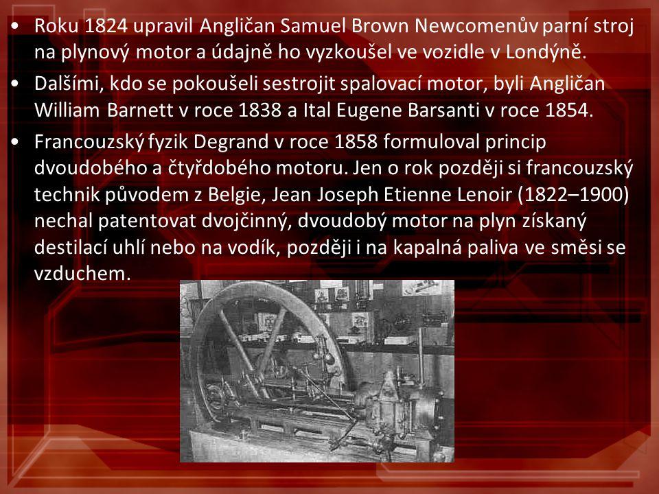 Roku 1824 upravil Angličan Samuel Brown Newcomenův parní stroj na plynový motor a údajně ho vyzkoušel ve vozidle v Londýně.