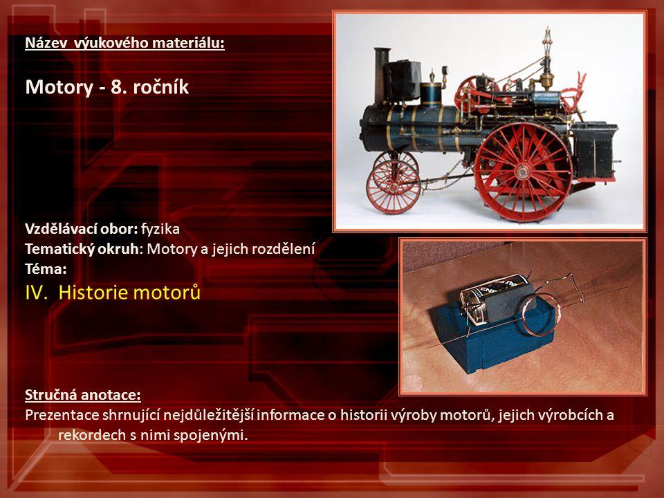 Motory - 8. ročník Historie motorů Název výukového materiálu: