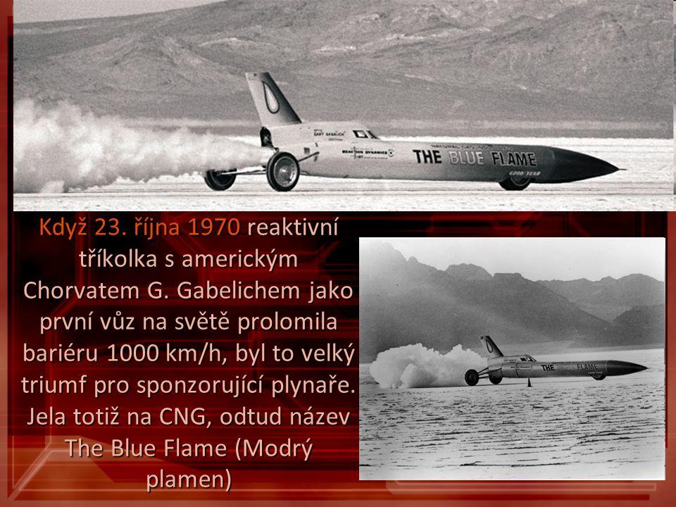 Když 23. října 1970 reaktivní tříkolka s americkým Chorvatem G