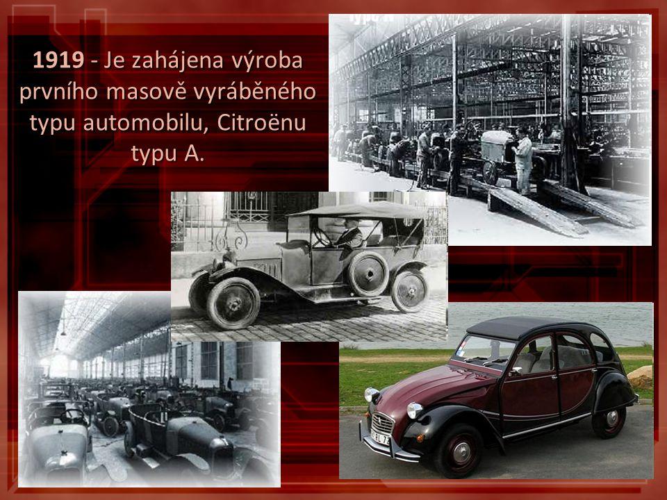 1919 - Je zahájena výroba prvního masově vyráběného typu automobilu, Citroënu typu A.