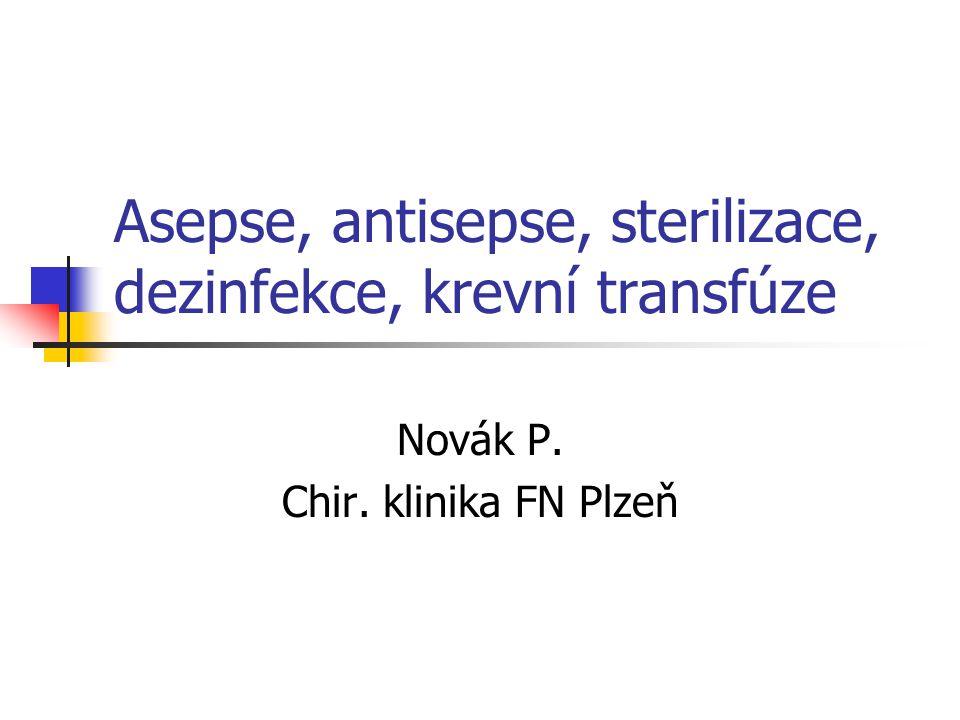 Asepse, antisepse, sterilizace, dezinfekce, krevní transfúze