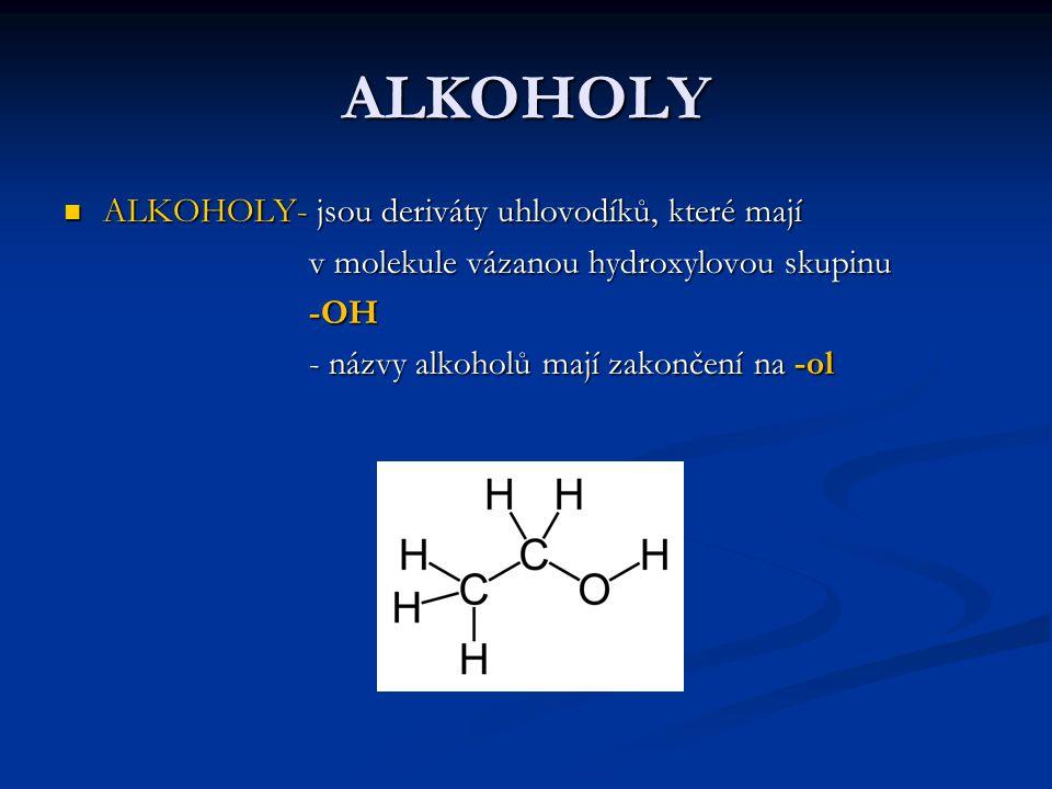 ALKOHOLY ALKOHOLY- jsou deriváty uhlovodíků, které mají