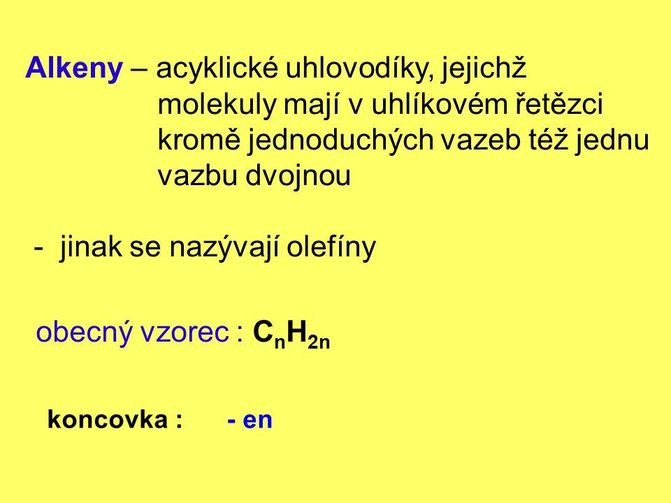Alkeny – acyklické uhlovodíky, jejichž