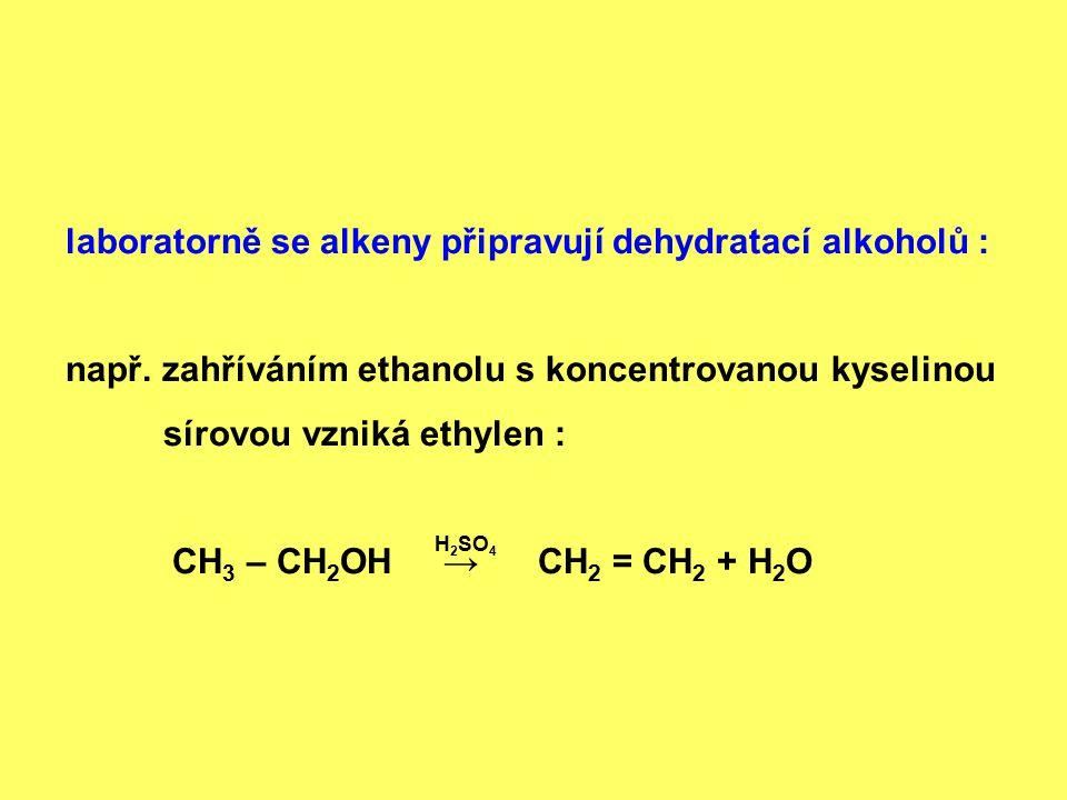 laboratorně se alkeny připravují dehydratací alkoholů :