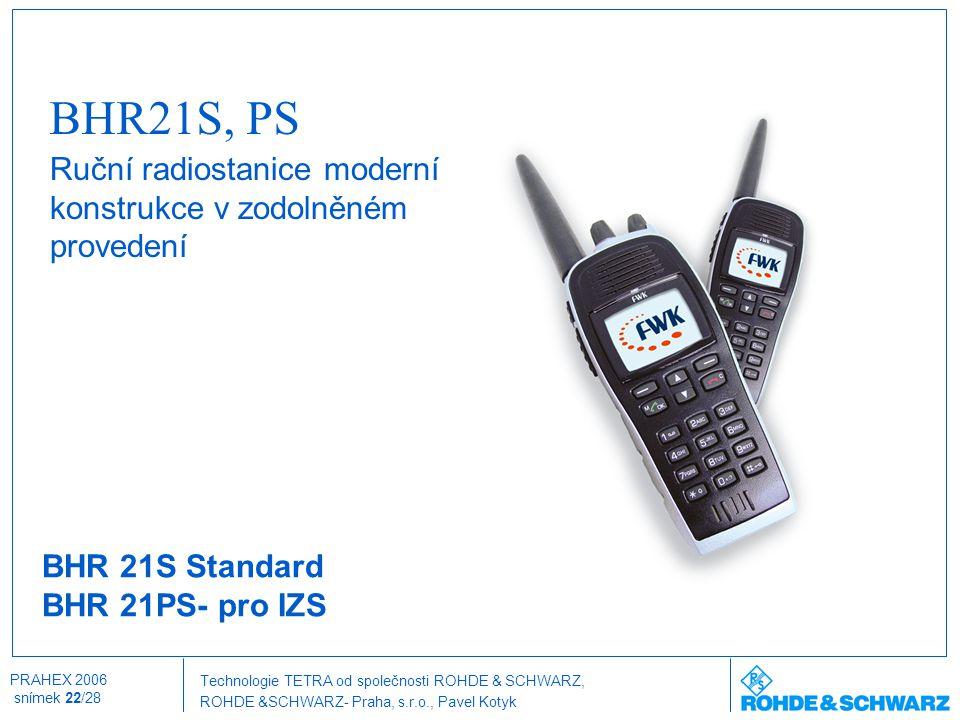 BHR21S, PS Ruční radiostanice moderní konstrukce v zodolněném provedení.