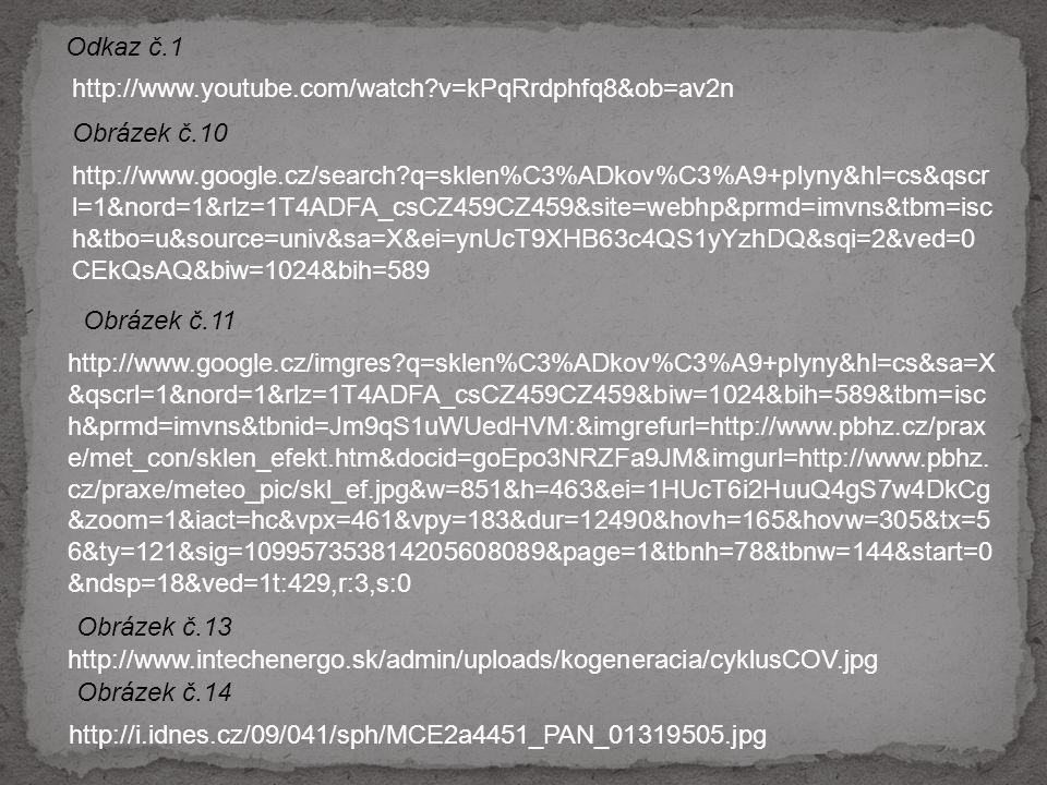 Odkaz č.1 http://www.youtube.com/watch v=kPqRrdphfq8&ob=av2n. Obrázek č.10.