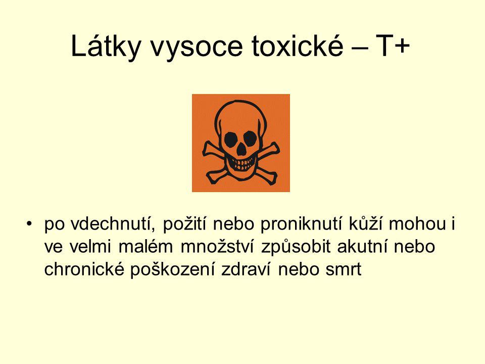 Látky vysoce toxické – T+