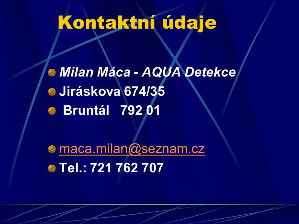 Kontaktní údaje Milan Máca - AQUA Detekce Jiráskova 674/35