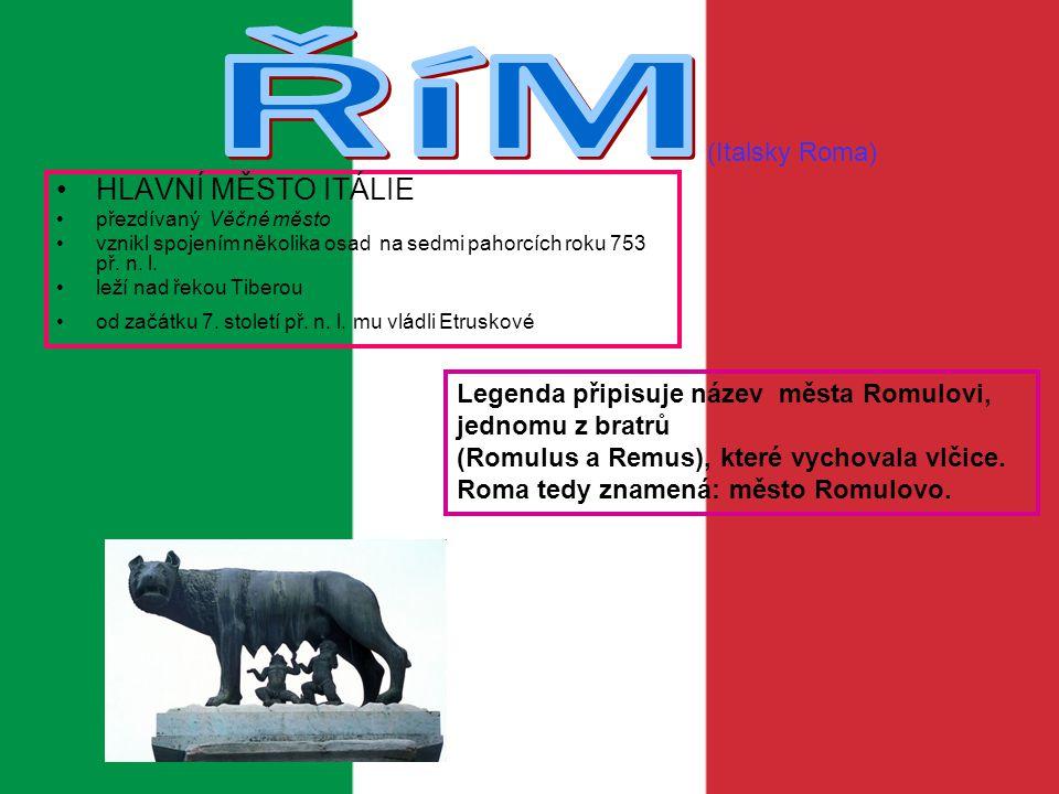 ŘíM HLAVNÍ MĚSTO ITÁLIE (Italsky Roma)