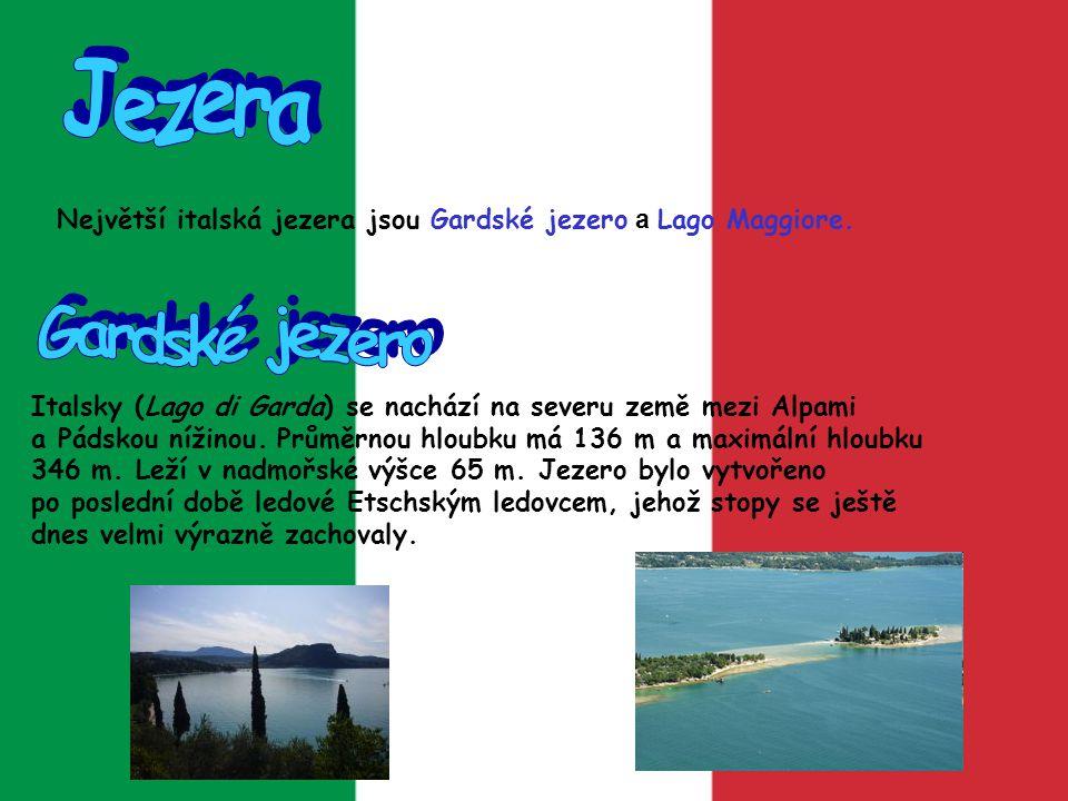Jezera Největší italská jezera jsou Gardské jezero a Lago Maggiore. Gardské jezero.