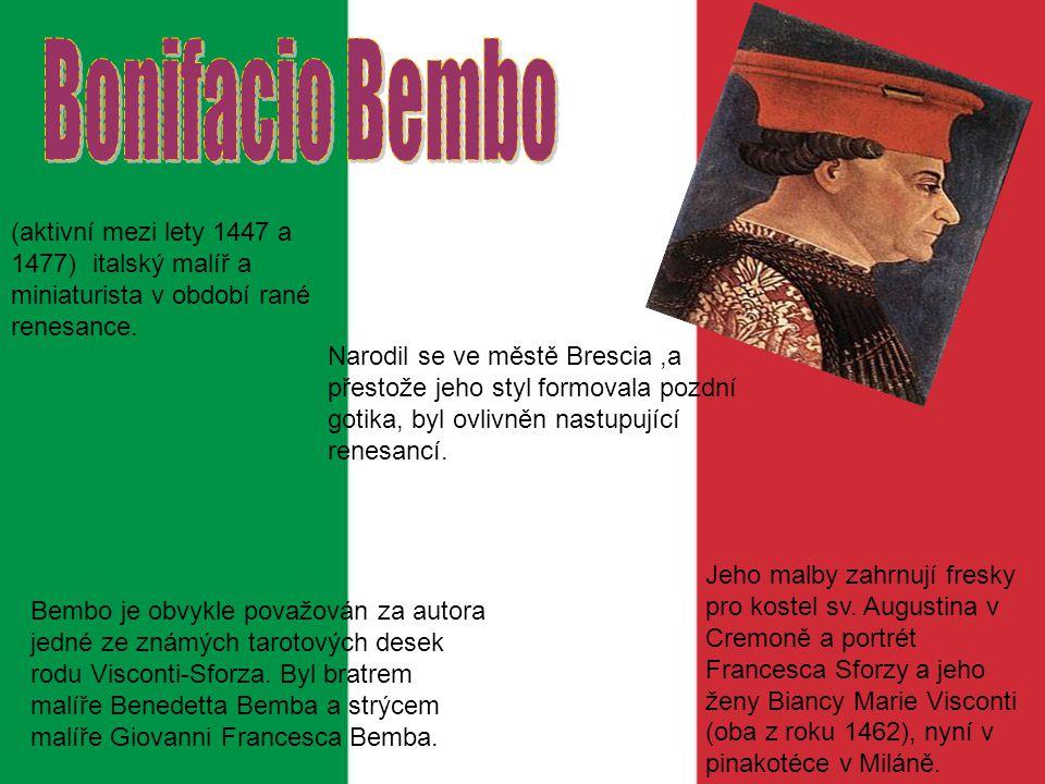 Bonifacio Bembo (aktivní mezi lety 1447 a 1477) italský malíř a miniaturista v období rané renesance.
