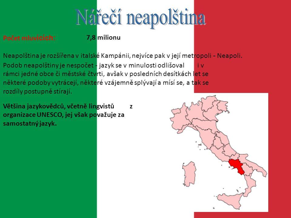 Nářečí neapolština Počet mluvících: 7,8 milionu