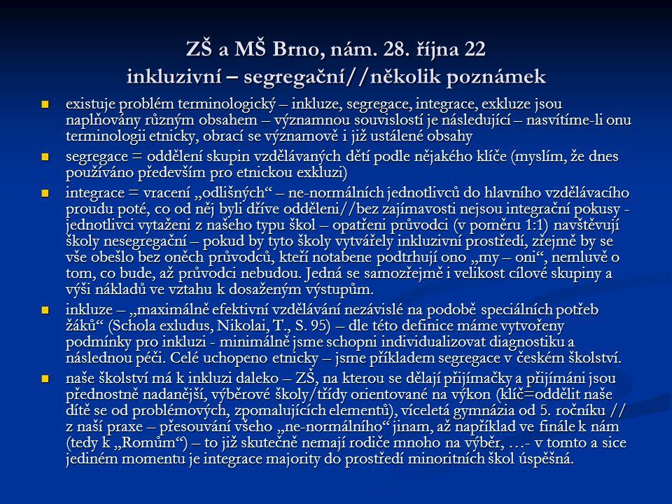 ZŠ a MŠ Brno, nám. 28. října 22 inkluzivní – segregační//několik poznámek