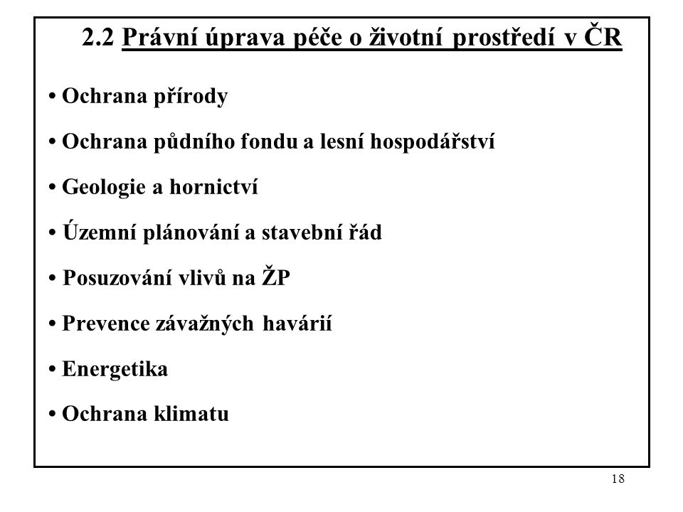 2.2 Právní úprava péče o životní prostředí v ČR
