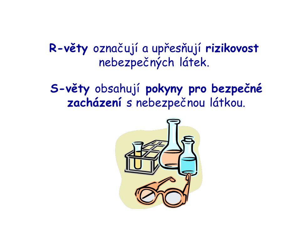 R-věty označují a upřesňují rizikovost nebezpečných látek.