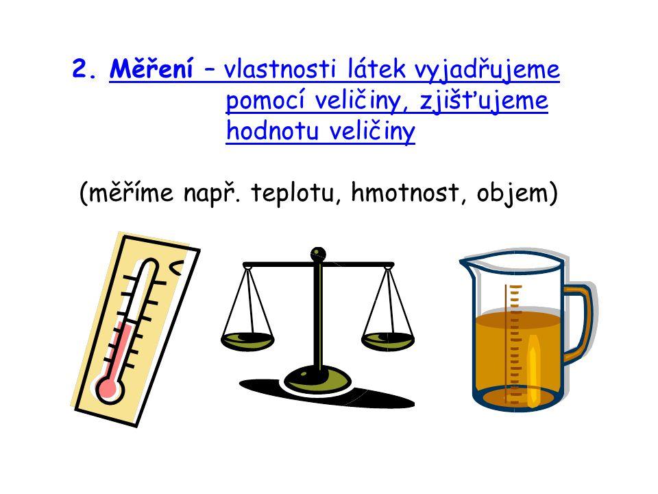 2. Měření – vlastnosti látek vyjadřujeme