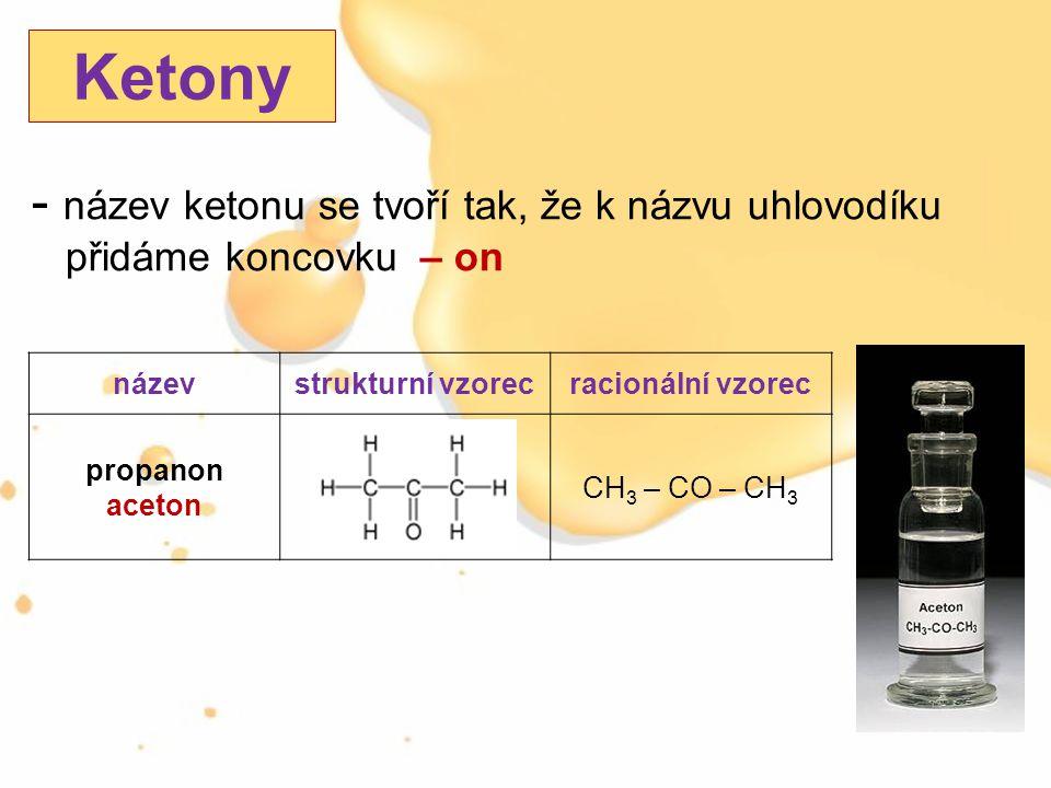 Ketony název ketonu se tvoří tak, že k názvu uhlovodíku