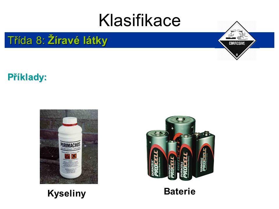 Klasifikace Třída 8: Žíravé látky Příklady: Kyseliny Baterie