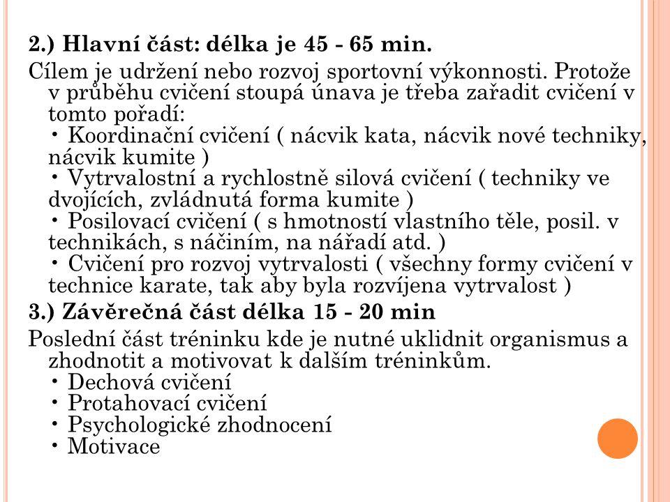 2.) Hlavní část: délka je 45 - 65 min.
