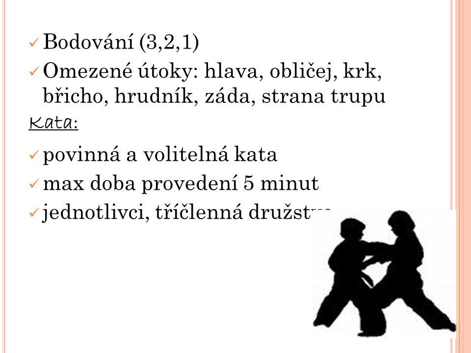 Bodování (3,2,1) Omezené útoky: hlava, obličej, krk, břicho, hrudník, záda, strana trupu. Kata: povinná a volitelná kata.