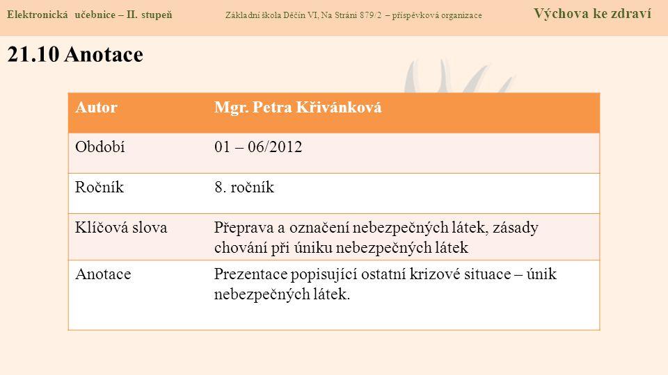 21.10 Anotace Autor Mgr. Petra Křivánková Období 01 – 06/2012 Ročník