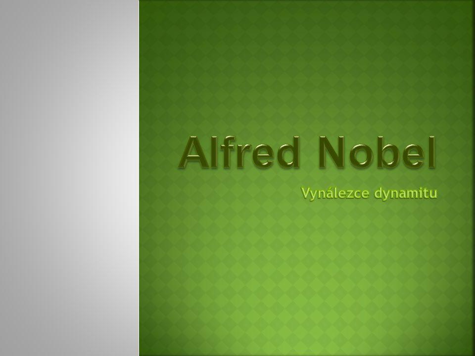 Alfred Nobel Vynálezce dynamitu