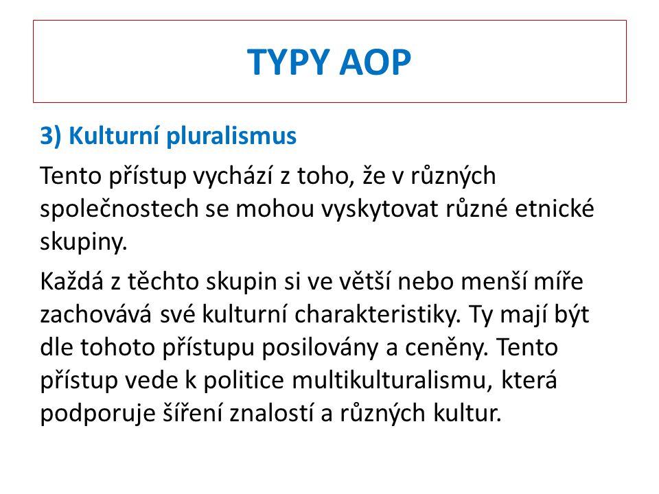 TYPY AOP 3) Kulturní pluralismus