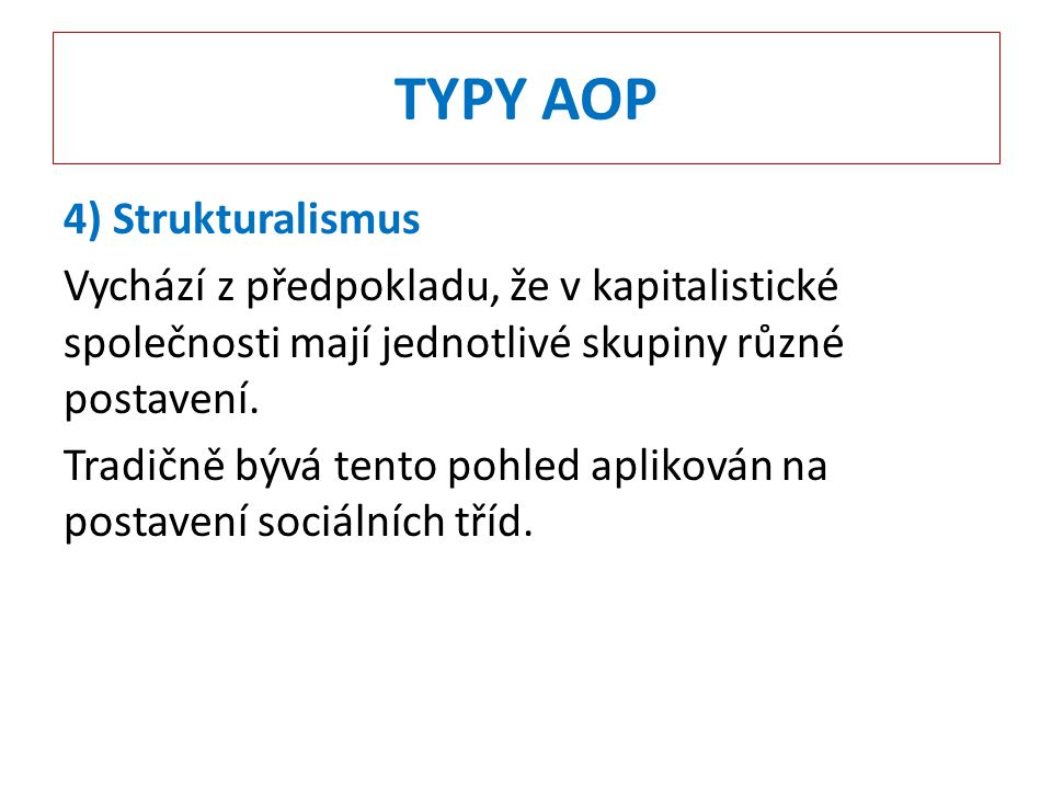 TYPY AOP 4) Strukturalismus