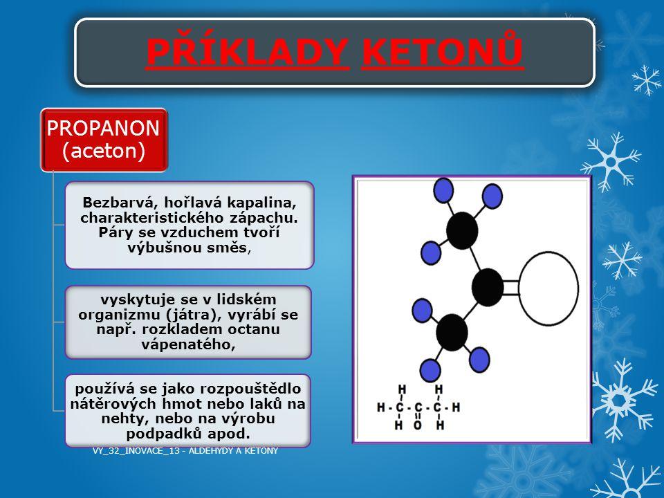 PŘÍKLADY KETONŮ PROPANON (aceton)