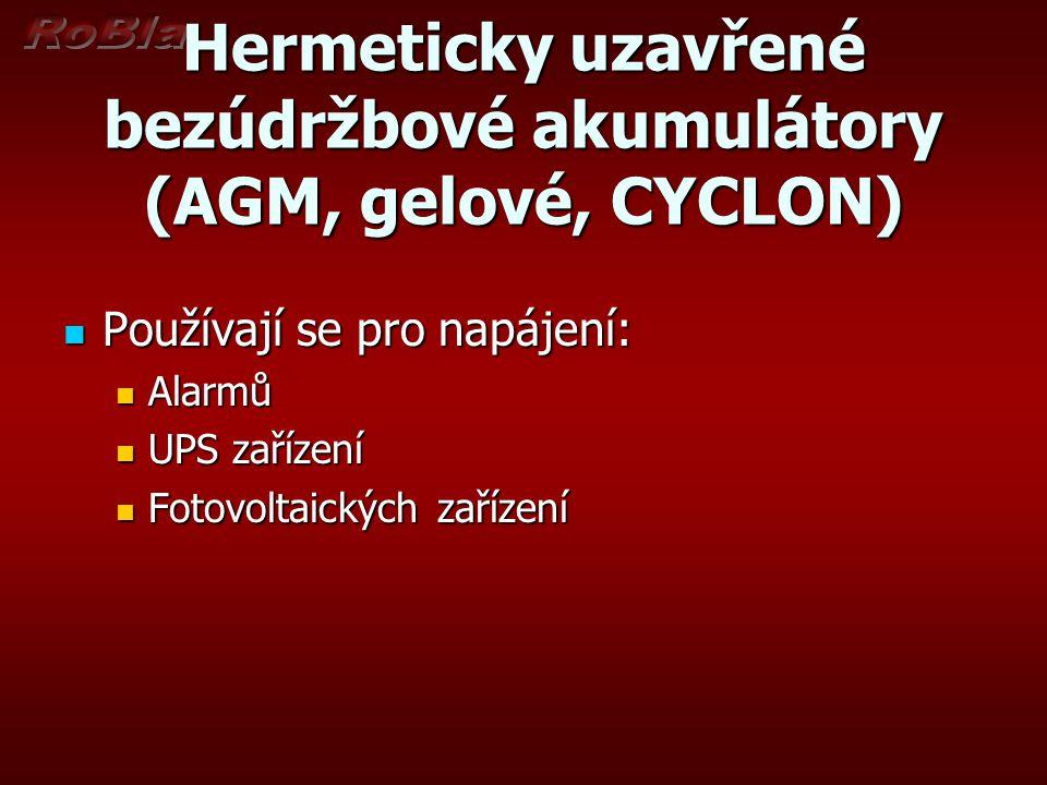 Hermeticky uzavřené bezúdržbové akumulátory (AGM, gelové, CYCLON)