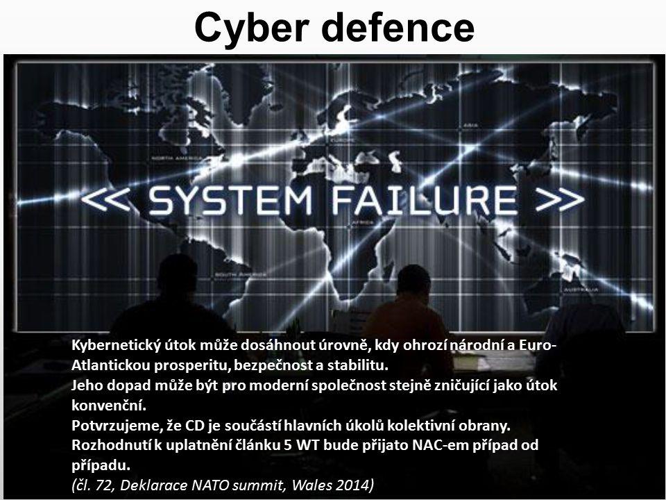 Cyber defence Kybernetický útok může dosáhnout úrovně, kdy ohrozí národní a Euro-Atlantickou prosperitu, bezpečnost a stabilitu.