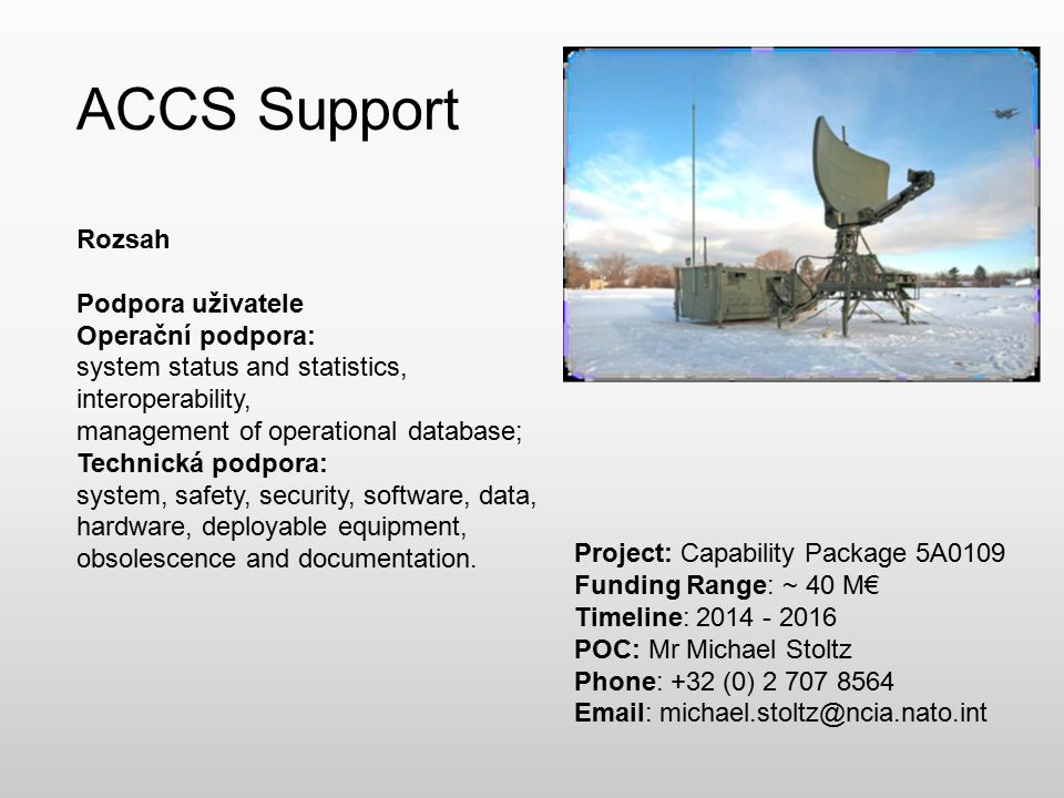 ACCS Support Rozsah Podpora uživatele Operační podpora: