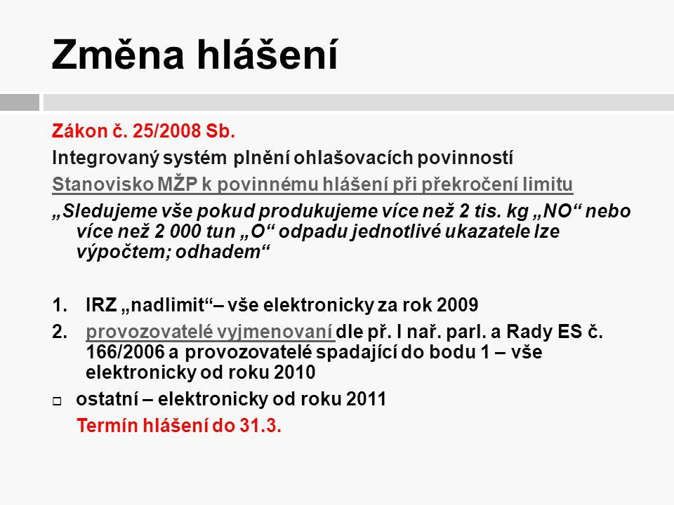 Změna hlášení Zákon č. 25/2008 Sb.