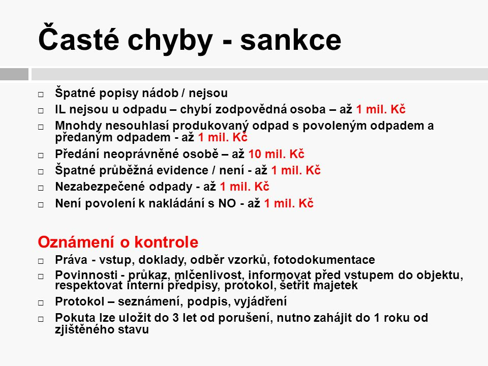 Časté chyby - sankce Oznámení o kontrole Špatné popisy nádob / nejsou