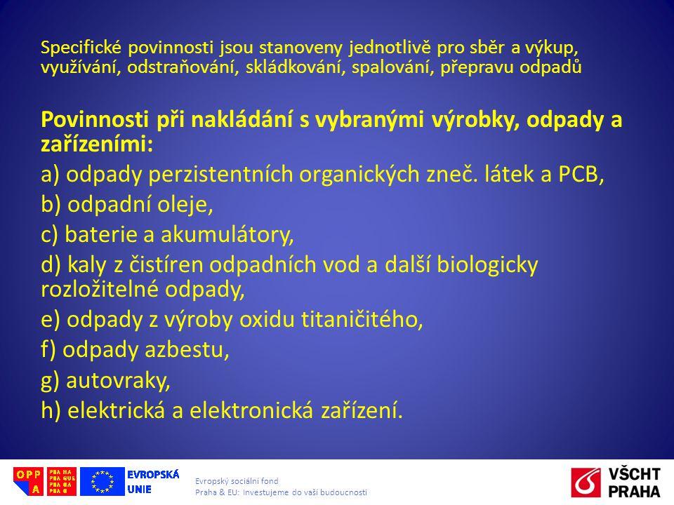 Povinnosti při nakládání s vybranými výrobky, odpady a zařízeními: