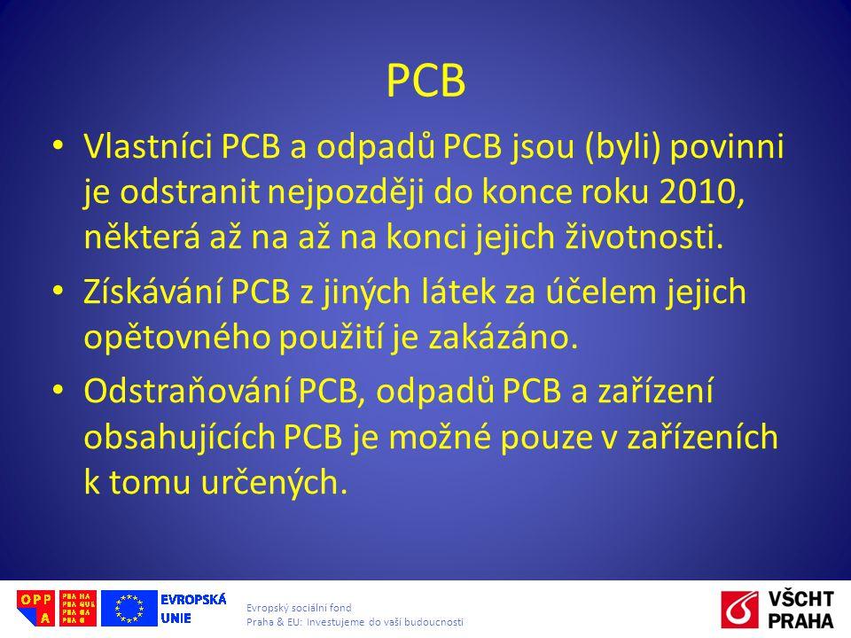 PCB Vlastníci PCB a odpadů PCB jsou (byli) povinni je odstranit nejpozději do konce roku 2010, některá až na až na konci jejich životnosti.