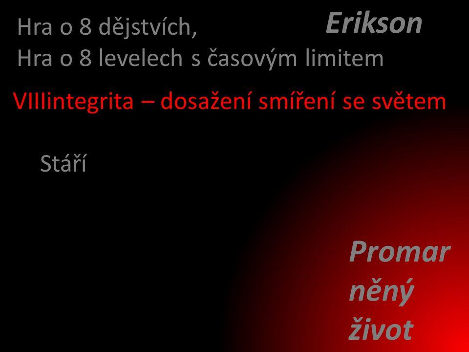Erikson Promarněný život Hra o 8 dějstvích,